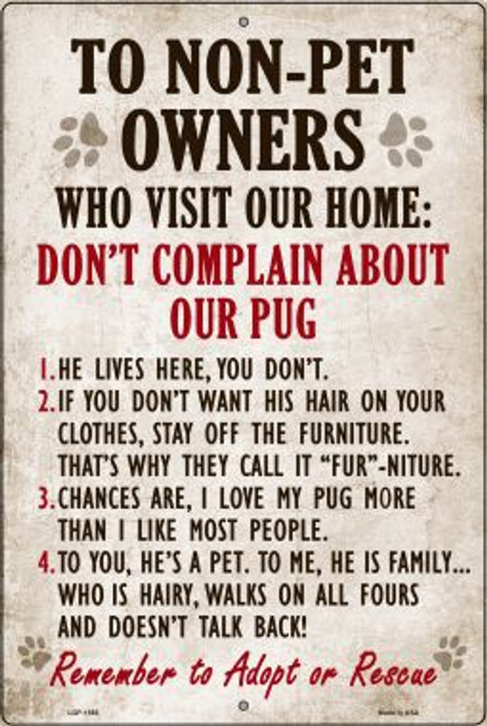 Don't Complain About Our Pug Novelty Metal Large Parking Sign LGP-1556