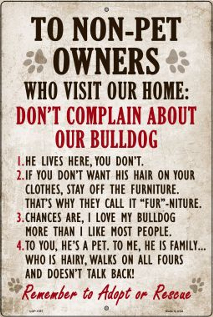 Don't Complain About Our Bulldog Novelty Metal Large Parking Sign LGP-1557