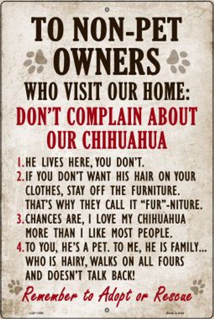 Don't Complain About Our Chihuahua Novelty Metal Large Parking Sign LGP-1559