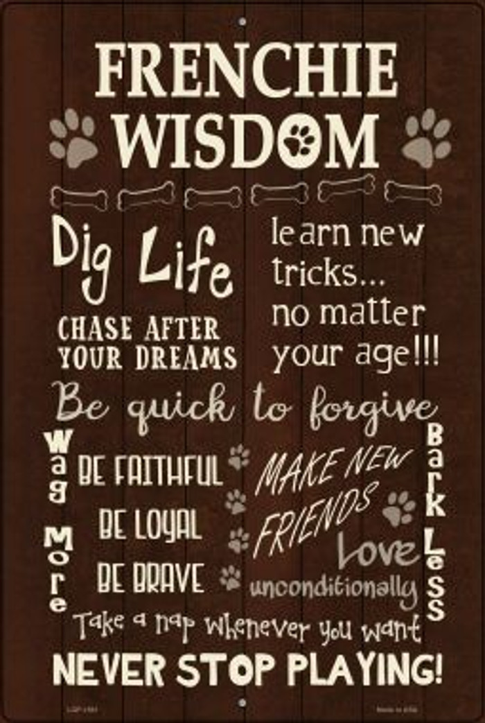 Frenchie Wisdom Novelty Metal Large Parking Sign LGP-1561