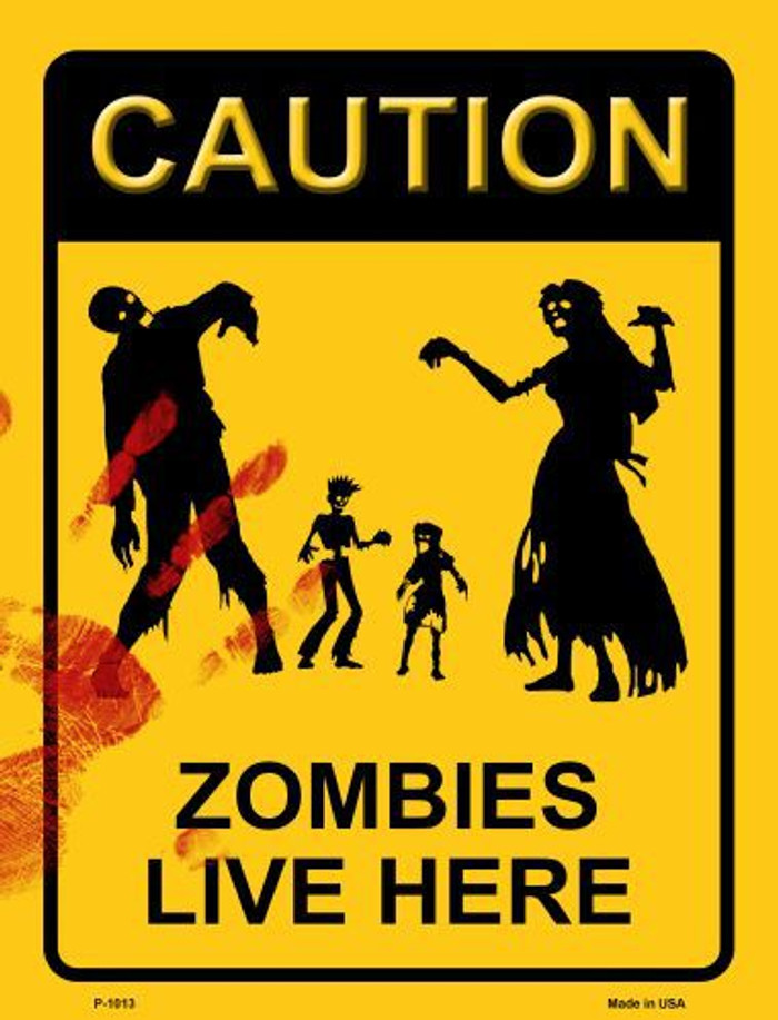 Zombies Live Here Metal Novelty Parking Sign