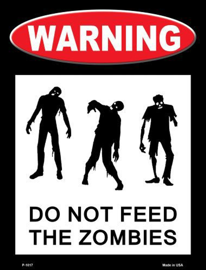 Don't Feed Zombies Metal Novelty Parking Sign