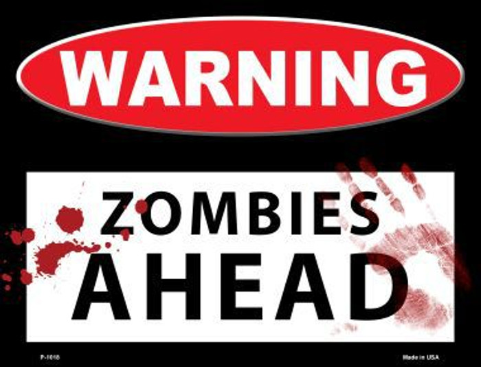 Zombies Ahead Metal Novelty Parking Sign