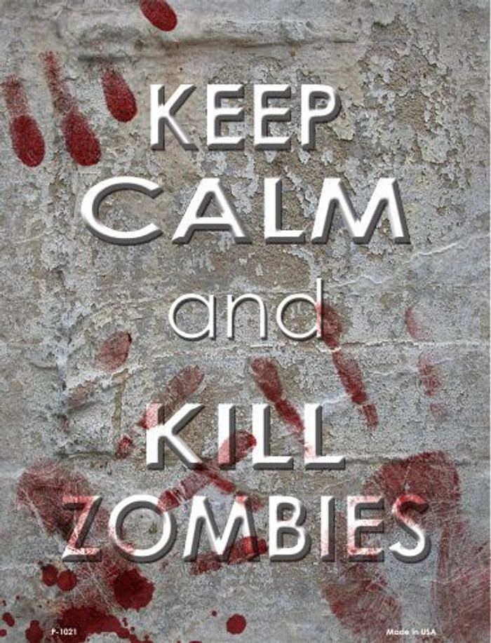 Keep Calm Kill Zombies Metal Novelty Parking Sign