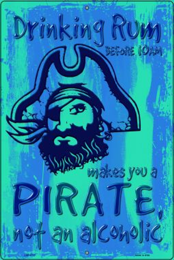 Drinking Rum Makes You A Pirate Novelty Metal Large Parking Sign LGP-1717