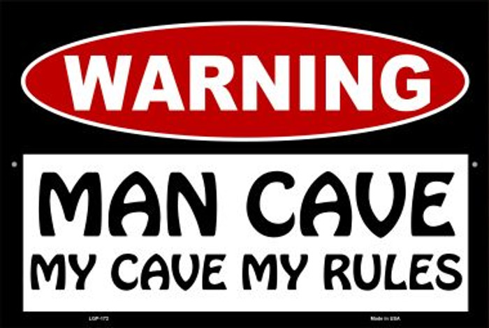 Man Cave My Cave My Rules Novelty Metal Large Parking Sign LGP-172