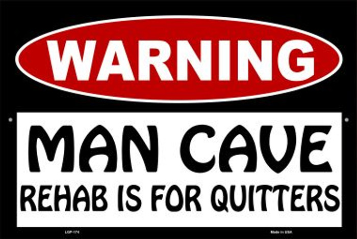 Man Cave Rehab Is For Quitters Novelty Metal Large Parking Sign LGP-174