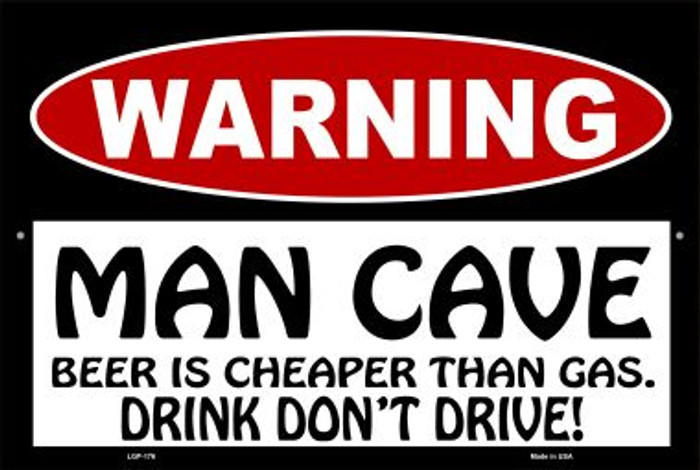 Man Cave Beer Cheaper Than Gas Novelty Metal Large Parking Sign LGP-176