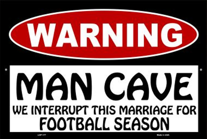 Man Cave We Interrupt This Marriage Novelty Metal Large Parking Sign LGP-177