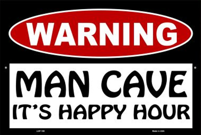 Man Cave Its Happy Hour Novelty Metal Large Parking Sign LGP-180