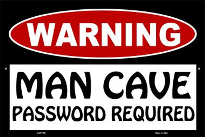 Man Cave Password Required Novelty Metal Large Parking Sign LGP-182