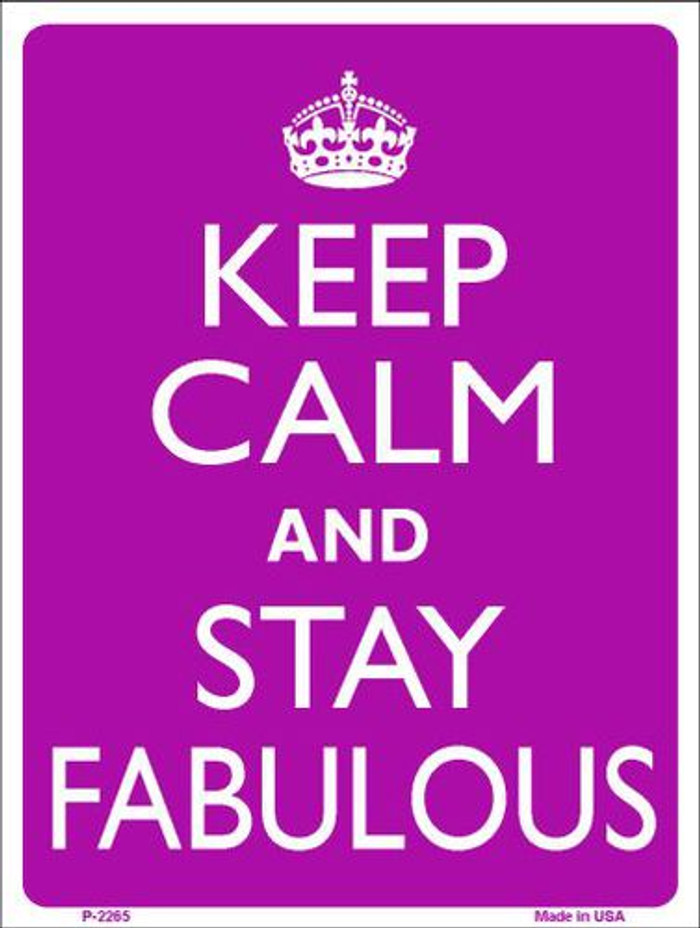 Keep Calm Stay Fabulous Metal Novelty Parking Sign P-2265