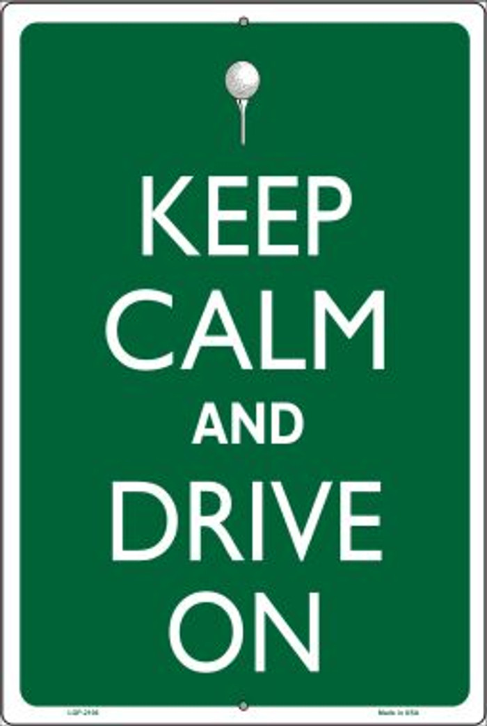 Keep Calm And Drive On Novelty Metal Large Parking Sign LGP-2106