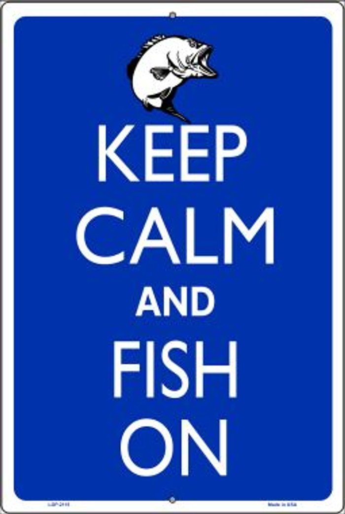 Keep Calm And Fish On Novelty Metal Large Parking Sign LGP-2115