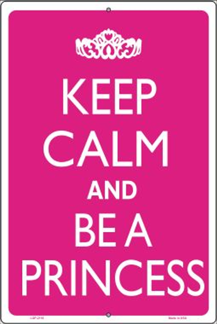 Keep Calm And Be A Princess Novelty Metal Large Parking Sign LGP-2116