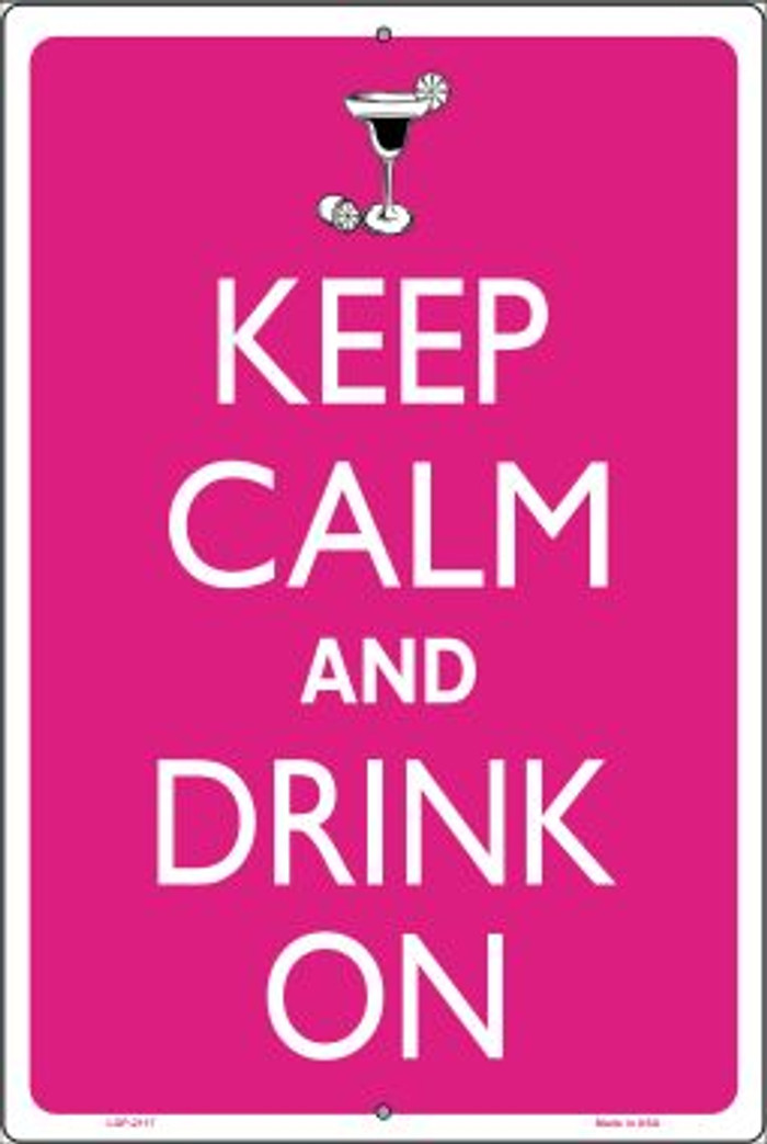 Keep Calm And Drink On Novelty Metal Large Parking Sign LGP-2117