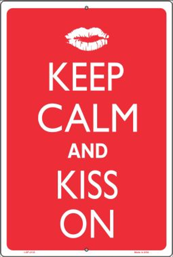 Keep Calm And Kiss On Novelty Metal Large Parking Sign LGP-2123