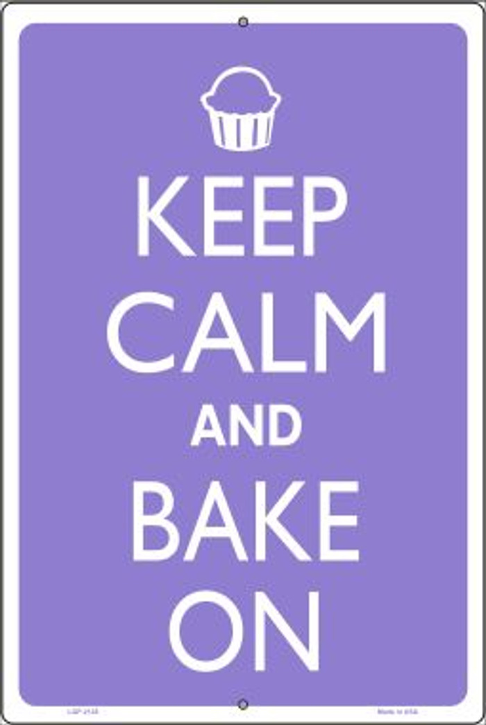 Keep Calm And Bake On Novelty Metal Large Parking Sign LGP-2125