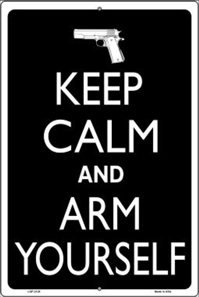 Keep Calm And Arm Yourself Novelty Metal Large Parking Sign LGP-2128