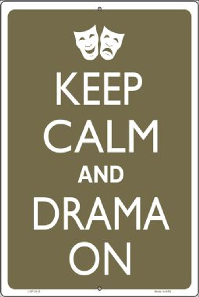 Keep Calm And Drama On Novelty Metal Large Parking Sign LGP-2132