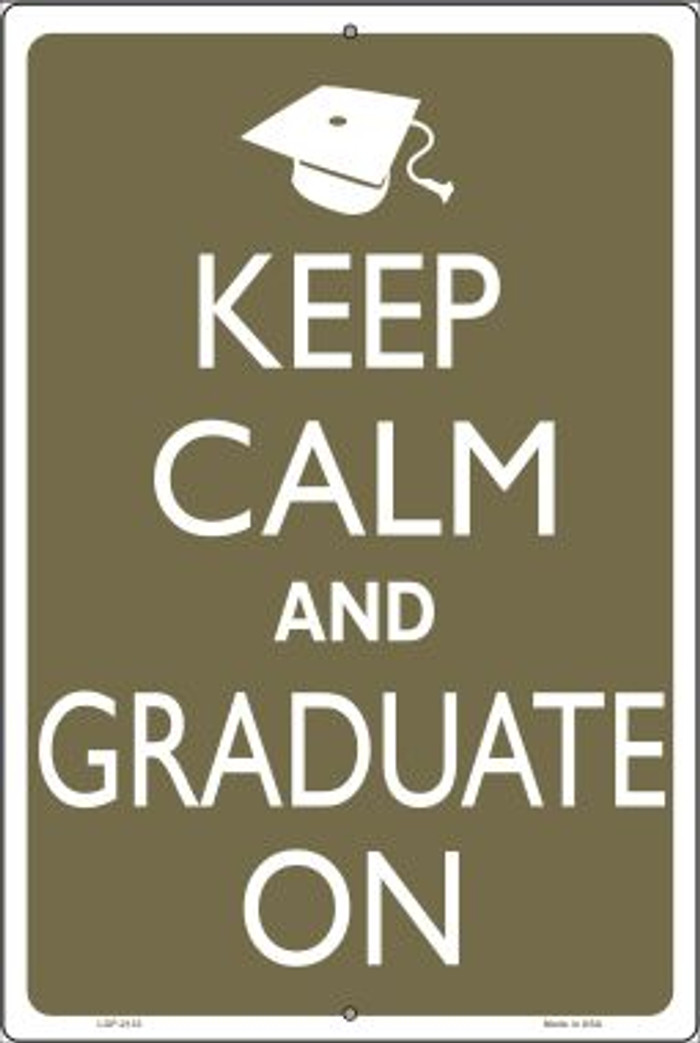 Keep Calm And Graduate On Novelty Metal Large Parking Sign LGP-2133