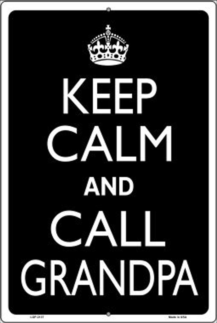 Keep Calm And Call Grandpa Novelty Metal Large Parking Sign LGP-2137