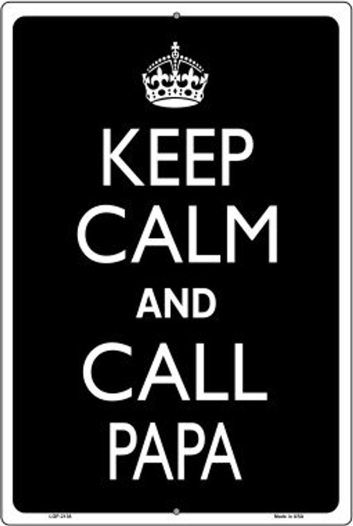 Keep Calm And Call Papa Novelty Metal Large Parking Sign LGP-2138