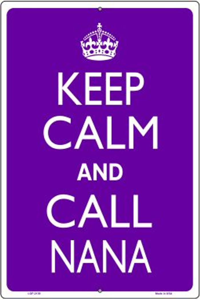 Keep Calm And Call Nana Novelty Metal Large Parking Sign LGP-2139