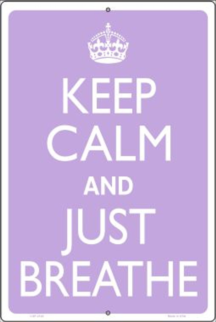 Keep Calm And Just Breathe Novelty Metal Large Parking Sign LGP-2144