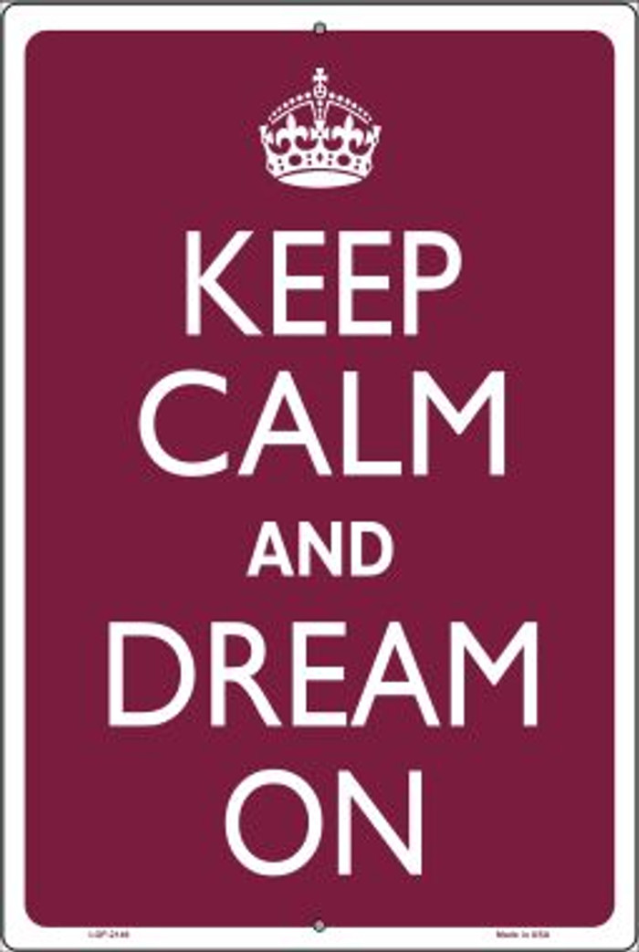 Keep Calm And Dream On Novelty Metal Large Parking Sign LGP-2146