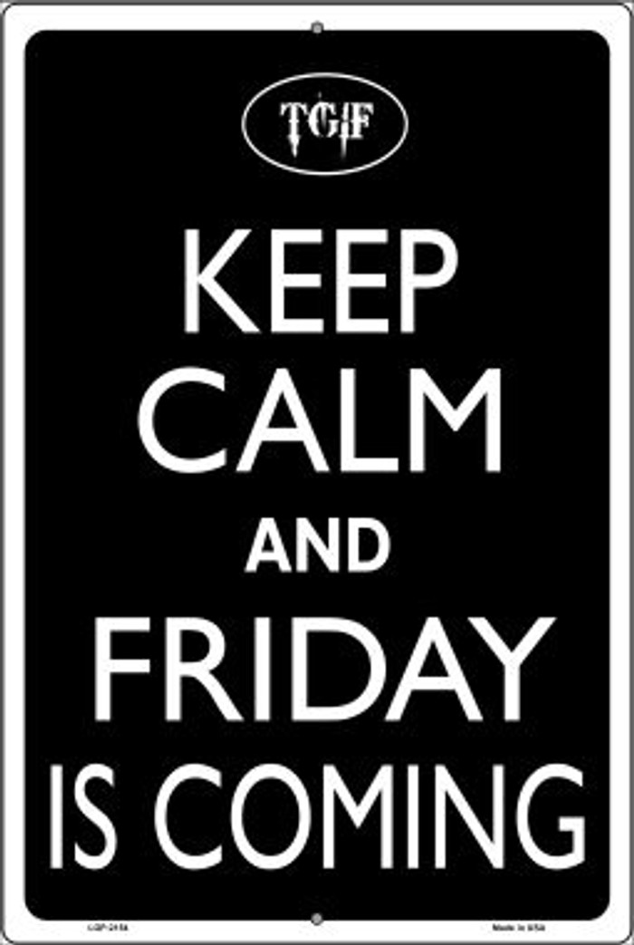 Keep Calm And Friday Is Coming Novelty Metal Large Parking Sign LGP-2154