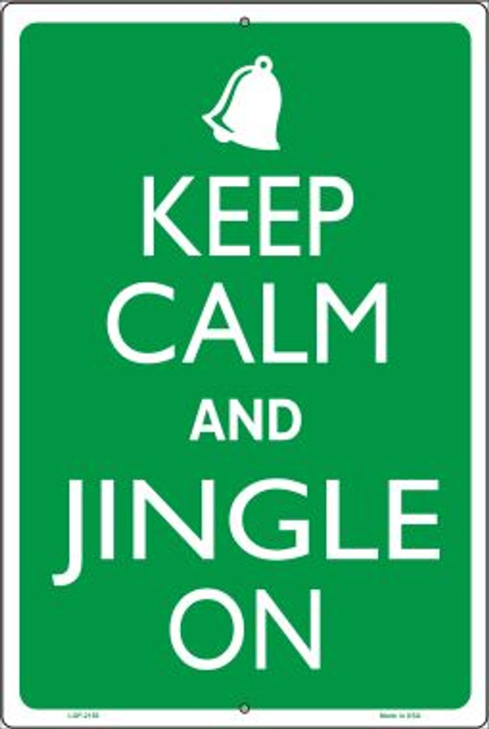 Keep Calm And Jingle On Novelty Metal Large Parking Sign LGP-2158