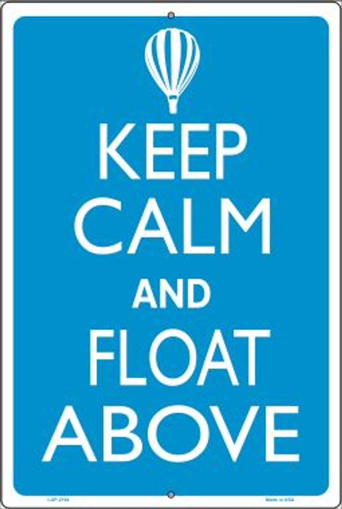 Keep Calm And Float Above Novelty Metal Large Parking Sign LGP-2164