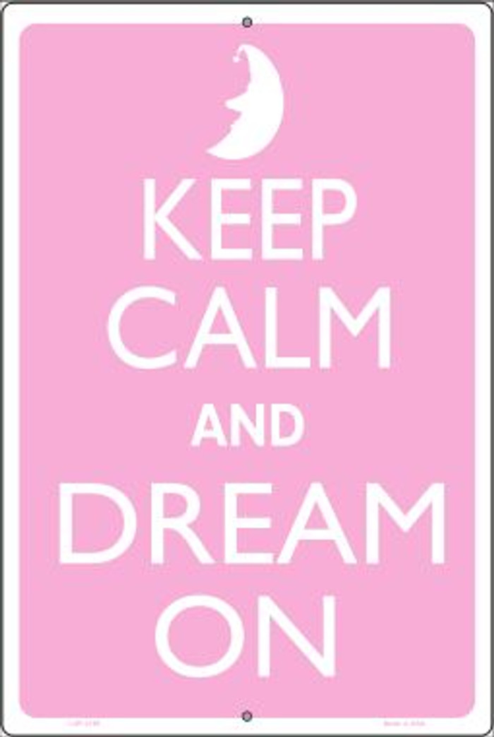 Keep Calm And Dream On Novelty Metal Large Parking Sign LGP-2166
