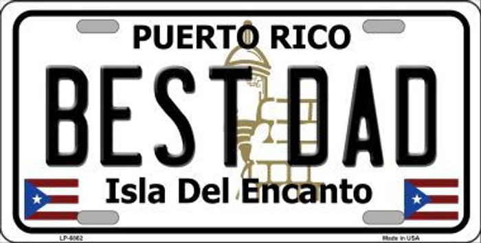 Best Dad Puerto Rico Metal Novelty License Plate LP-6862