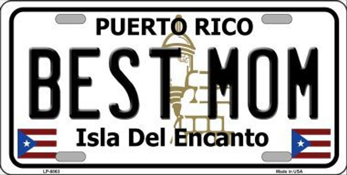 Best Mom Puerto Rico Metal Novelty License Plate LP-6863