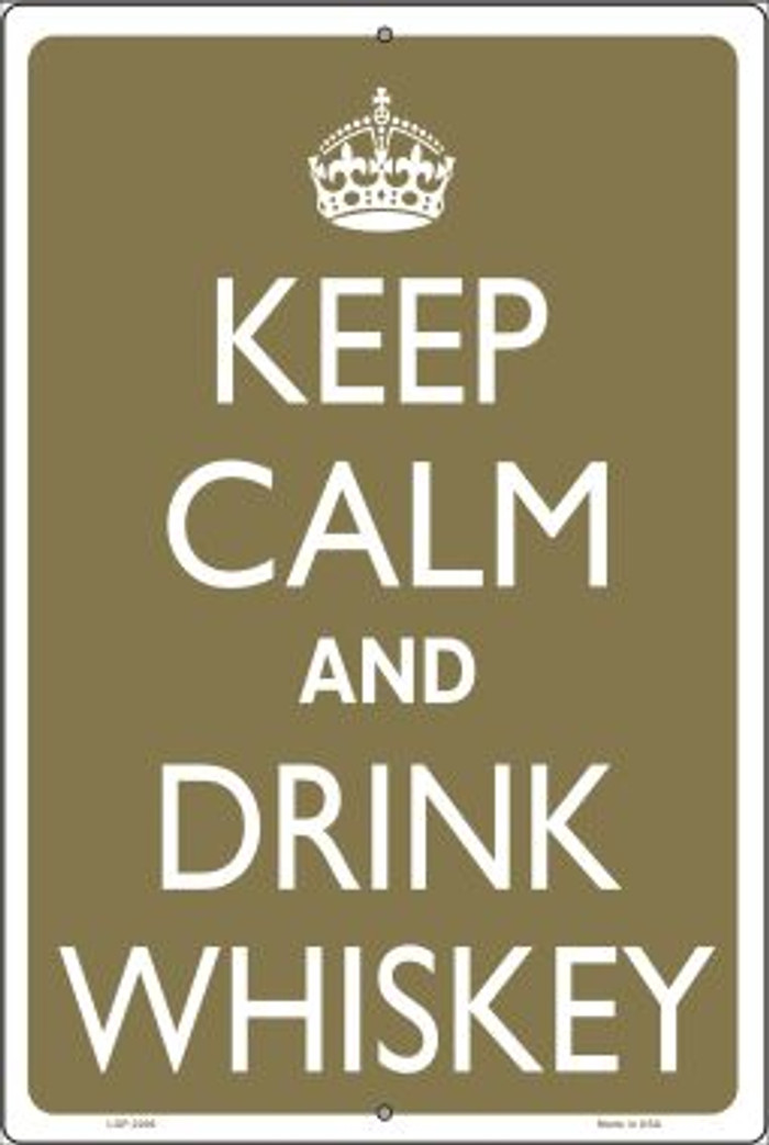 Keep Calm And Drink Whiskey Novelty Metal Large Parking Sign LGP-2206