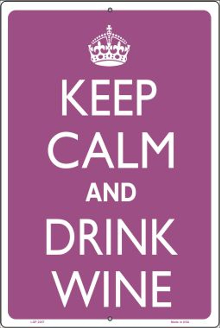 Keep Calm And Drink Wine Novelty Metal Large Parking Sign LGP-2207