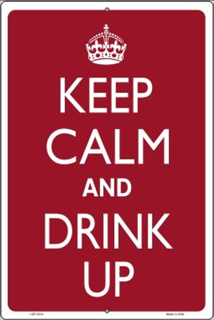 Keep Calm And Drink Up Novelty Metal Large Parking Sign LGP-2214