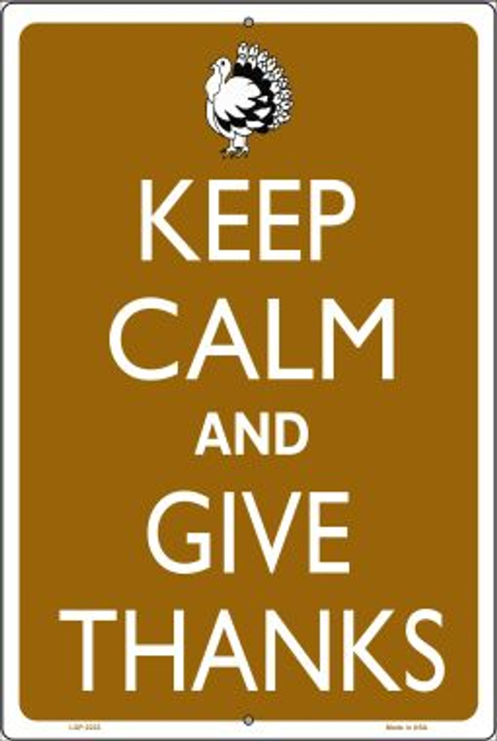 Keep Calm And Give Thanks Novelty Metal Large Parking Sign LGP-2223