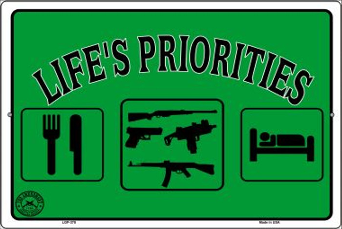 Lifes Priorities Novelty Metal Large Parking Sign LGP-378