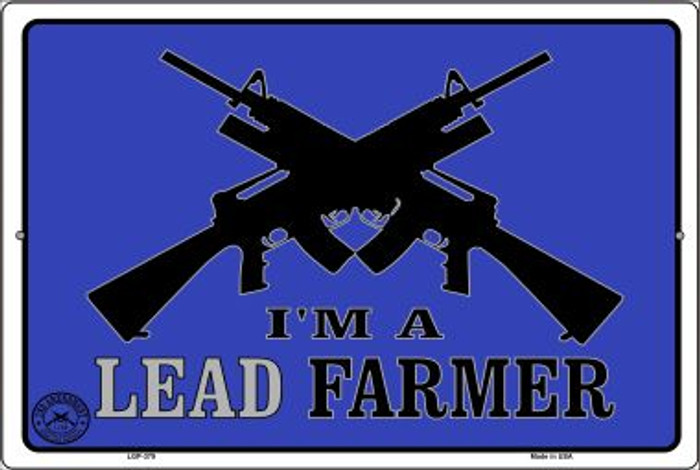 I'm A Lead Farmer Novelty Metal Large Parking Sign LGP-379