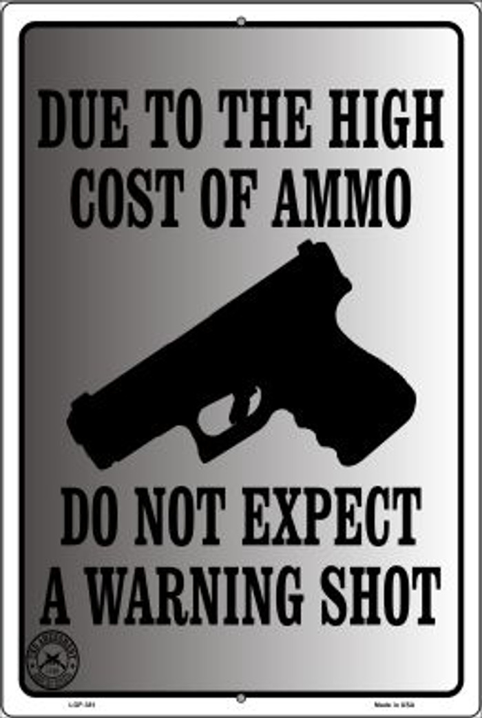 Cost of Ammo Novelty Metal Large Parking Sign LGP-381