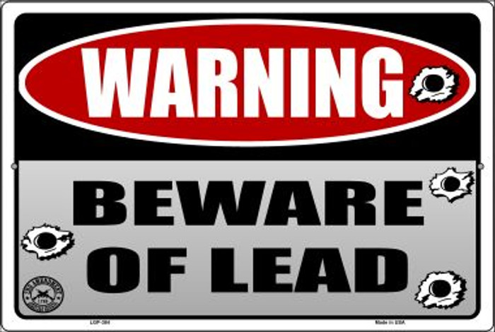 Beware of Lead Novelty Metal Large Parking Sign LGP-384