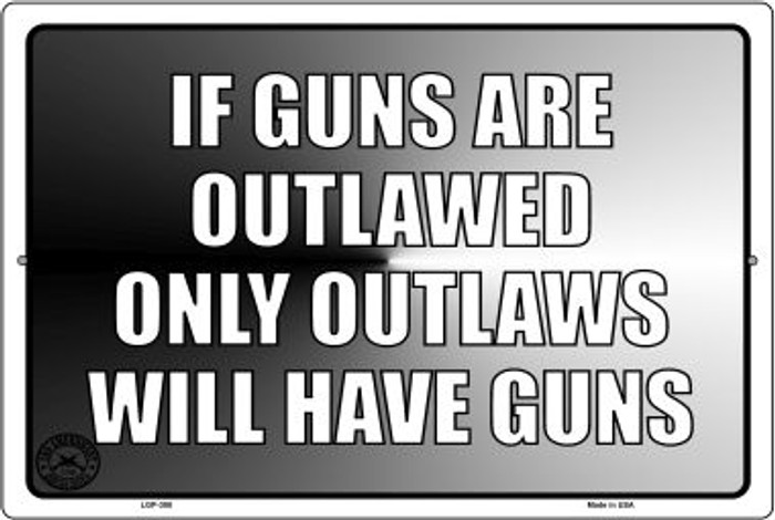 If Guns Are Outlawed Novelty Metal Large Parking Sign LGP-388