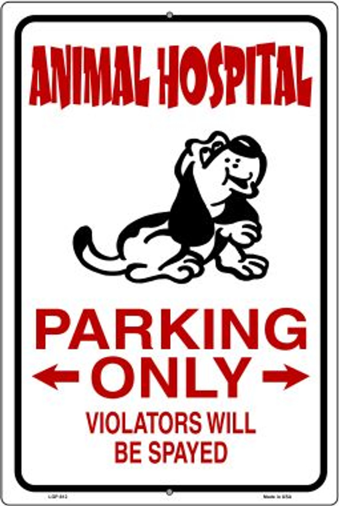 Animal Hospital Parking Novelty Metal Large Parking Sign LGP-612