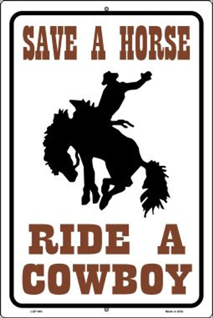 Save a Horse Ride a Cowboy Novelty Metal Large Parking Sign LGP-663