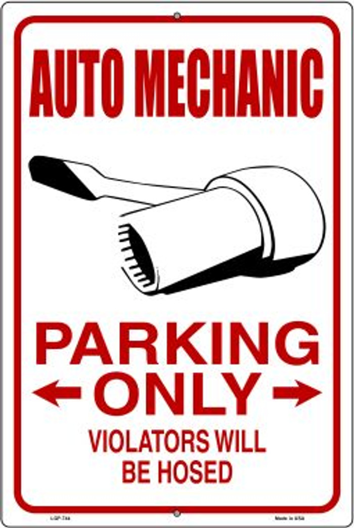 Auto Mechanic Only Novelty Metal Large Parking Sign LGP-744