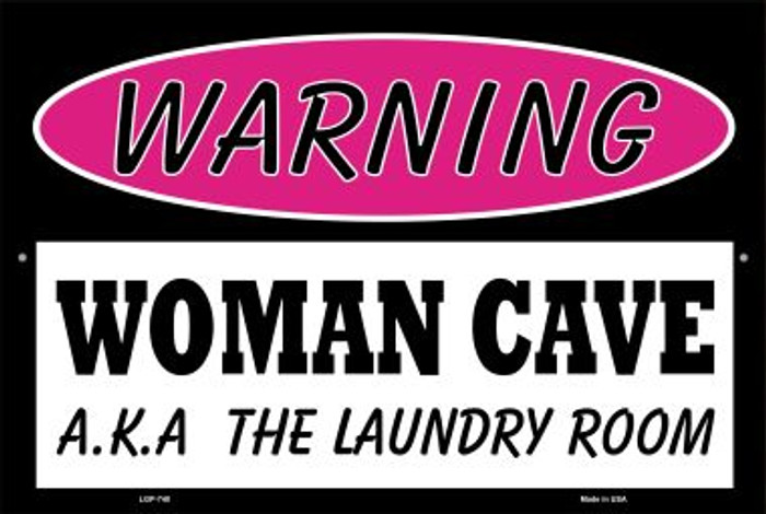 Woman Cave Be Nice Or Leave Novelty Metal Large Parking Sign LGP-748