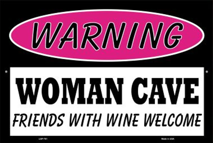 Woman Cave Friends With Wine Welcome Novelty Metal Large Parking Sign LGP-751